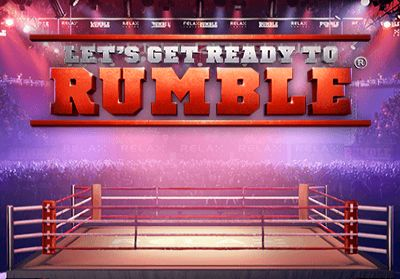 Let's Get Ready to Rumble